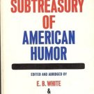 A SUBTREASURY OF AMERICAN HUMOR BY WHITE