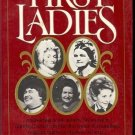 FIRST LADIES AN INTIMATE LOOK AT HOW 36 WOMEN HANDLED W