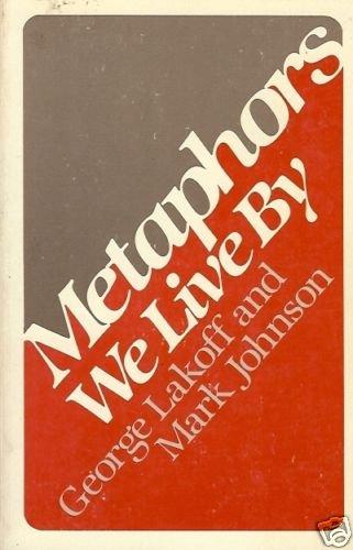 METHAPHORS WE LIVE BY George Lakoo & Mark Johnson