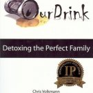 OUR DRINK DETOXING THE PERFECT FAMILY VOLKMANN 2004