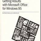 GETTING RESULTS WITH MICROSOFT OFFICE FOR WINDOWS 95