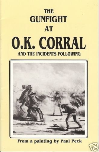THE GUNFIGHT AT O.K. CORRAL AND THE INCIDENTS FOLLOWING
