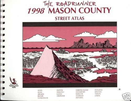 THE ROADRUNNER 1998 MASON COUNTY STREET ATLAS