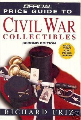 CIVIL WAR COLLECTIBLES Price Guide Richard Friz