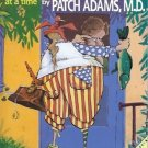 HOUSE CALLS HOW WE CAN ALL HEAL THE WORLD Patch Adams