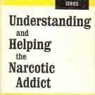 UNDERSTANDING AND HELPING THE NARCOTIC ADDICT Duncan