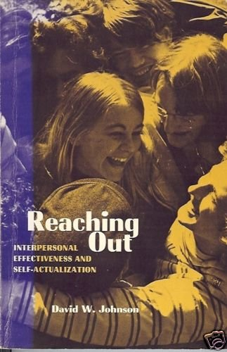 REACHING OUT interpersonal effectiveness self-actualiza