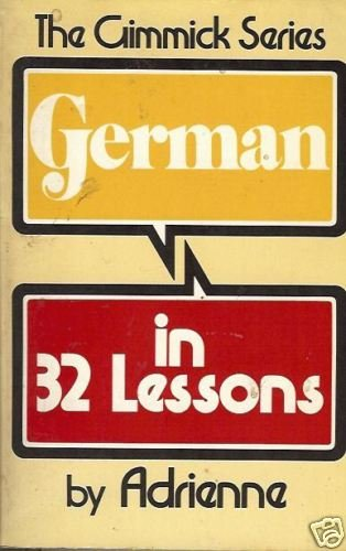 THE GIMMICK SERIES  GERMAN IN 32 LESSONS Adrienne