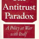 THE ANTITRUST PARADOX A POLICY AT WAR WITH ITSELF BORK