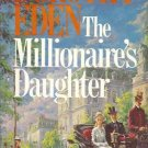THE MILLIONAIRE'S DAUGHTER By Dorothy Eden