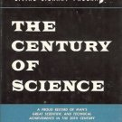 THE CENTURY OF SCIENCE By Watson Davis 1963