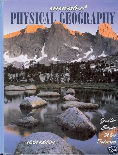 ESSENTIALS OF PHYSICAL GEOGRAPHY 6th edition gabber sag