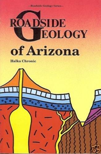 ROADSIDE GEOLOGY OF ARIZONA HALKA CHRONIC 1983
