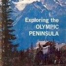EXPLORING THE OLYMPIC PENINSULA Ruth Kirk