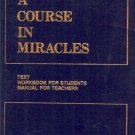 A COURSE IN MIRACLES TEXT WORKBOOK FOR STUDENTS MANUALS