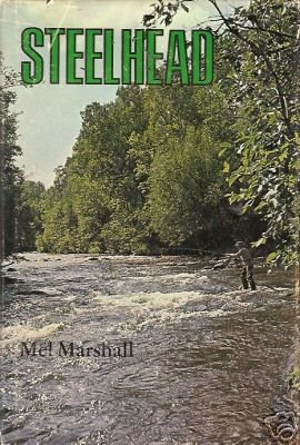STEELHEAD By Mel Marshall Angling 1973