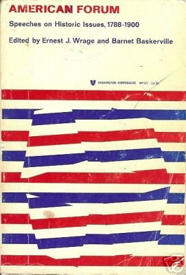 AMERICAN FORUM speeches on historic issues, 1788-1900