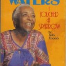 ETHEL WATERS I touched a sparrow By Twila Knaack