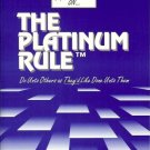 THE PLATINUM RULE TM DO UNTO OTHER AS THEY'D LIKE DONE