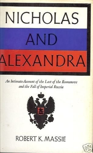 NICHOLAS AND ALEXANDRA  LAST ROMANOVS & FALL OF RUSSIA
