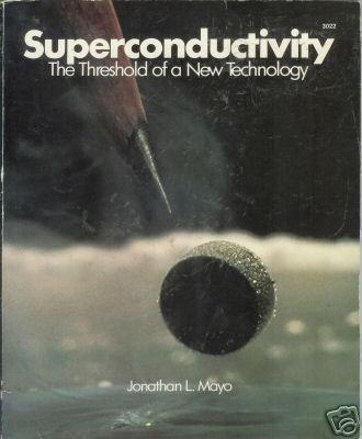 SUPERCONDUCTIVITY threshold of a new technology Mayo 88
