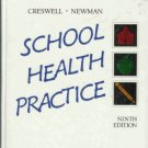 SCHOOL HEALTH PRACTICE By Creswell and Newman