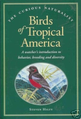 BIRDS OF TROPICAL AMERICA By Steven Hilty