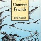 MY LOOP CREEK COUNTRY FRIENDS By John Kincaid