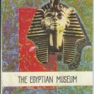 THE EGYPTIAN MUSEUM Cairo 1963