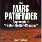 THE MARS PATHFINDER APPROACH TO FASTER-BETTER-CHEAPER