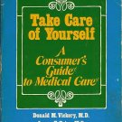 TAKE CARE OF YOURSELF consumer's guide to medical care