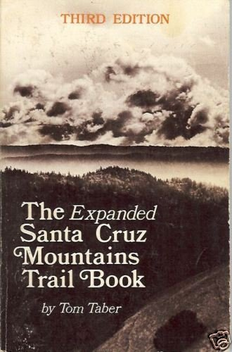 THE EXPANDED SANTA CRUZ MOUNTAINS TRAIL BOOK