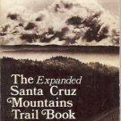 THE EXPANDED SANTA CRUZ MOUNTAINS TRAIL BOOK