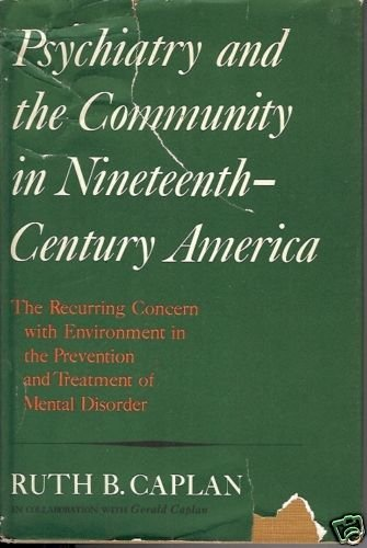 PSYCHIATRY AND THE COMMUNITY IN 19th CENTURY AMERICA