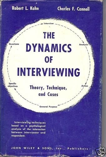 THE DYNAMICS OF INTERVIEWING Kahn Cannell 1958