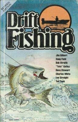 DRIFT FISHING By Jim Gilbert