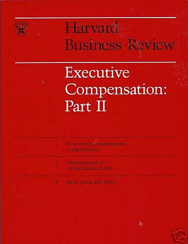 EXECUTIVE COMPENSATION PART II Harvard Business Review