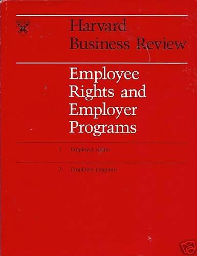 EMPLOYEE RIGHTS EMPLOYER PROGRAMS Harvard Business Revi