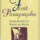 FIRST PARAGRAPHS inspired openings for readers and writ