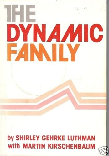 THE DYNAMIC FAMILY by Gehrke Luthman and Kirschenbaum