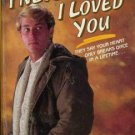 I NEVER SAID I LOVED YOU By Jay Bennett