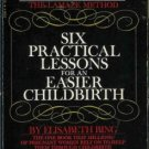 SIX PRACTICAL LESSONS FOR AN EASIER CHILDBIRTH