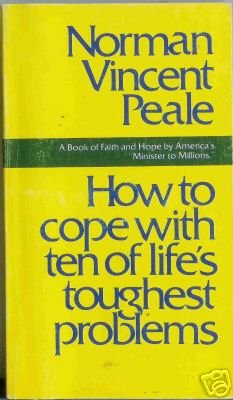 HOW TO COPE WITH TEN OF LIFE'S TOUGHEST PROBLEMS