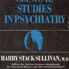 CLINICAL STUDIES IN  PSYCHIATRY Harry Stack Sullivan