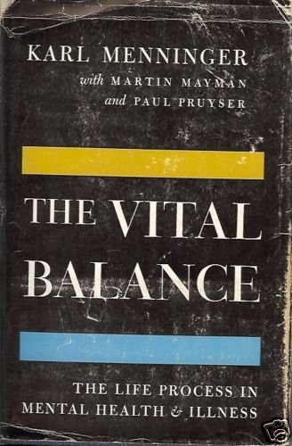 THE VITAL BALANCE the life process in mental  health
