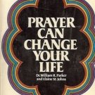 PRAYER CAN CHANGE YOU LIFE DR WILLIAM R PARKER