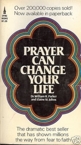 PRAYER CAN CHANGE YOU LIFE DR WILLIAM R PARKER