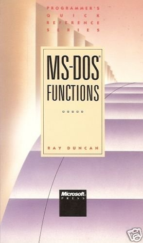 MS-DOS FUNCTIONS By Ray Duncan