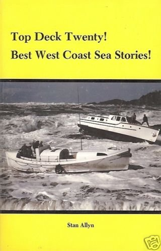TOP DECK  TWENTY BEST WEST COAST SEA STORIES Stan Allyn