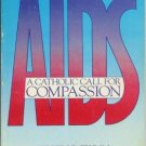 AIDS  a Catholic call for compassion By Eileen P. Flynn